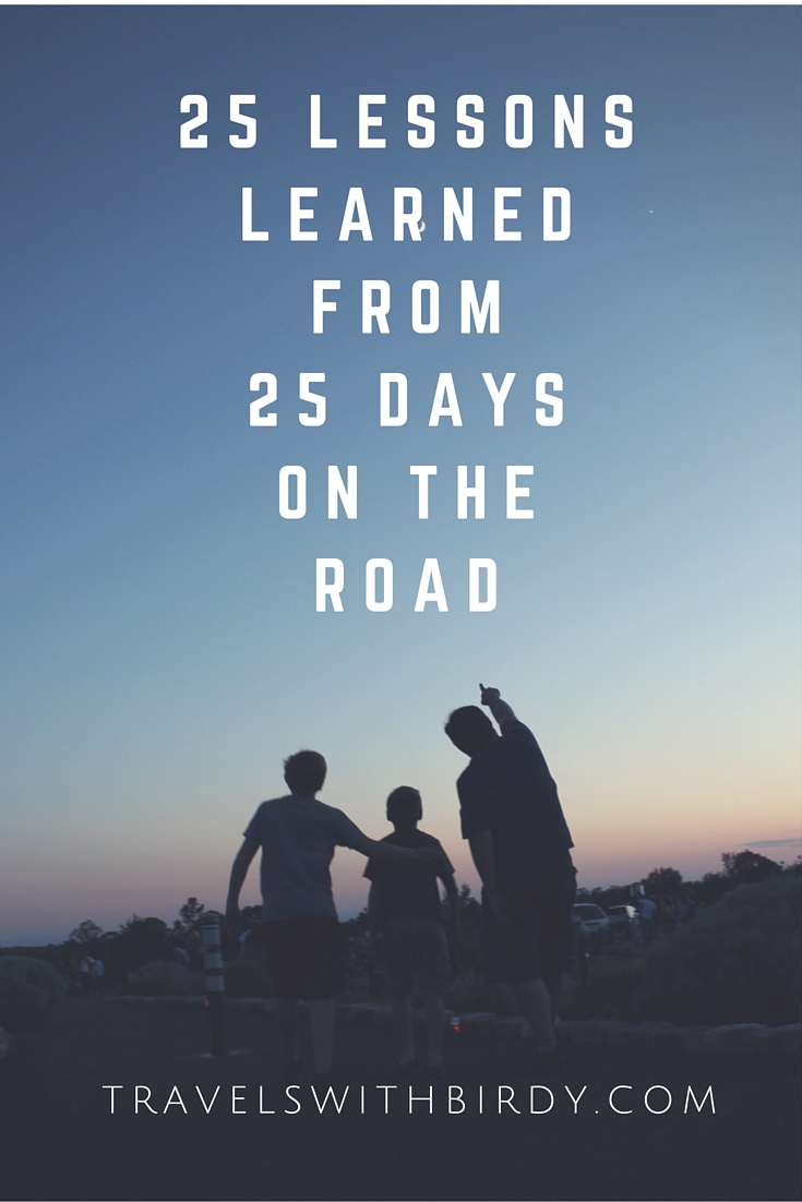25 Lessonslearnedfrom25 dayson theroad
